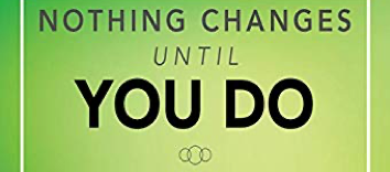 Nothing Changes Until You Do hero graphic